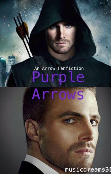 Purple Arrows (An Arrow Fanfiction)