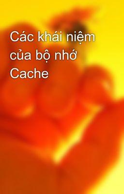 Các khái niệm của bộ nhớ Cache