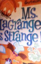 Dan gutman ms Lagrange is strange by kdlw102003