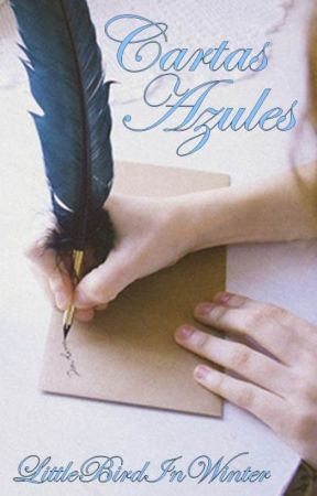 Cartas azules (Ojos azules #2) by LittleBirdInWinter
