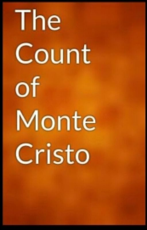 The Count Of Monte Cristo. Chapter 68 Onwards. by Deep1824