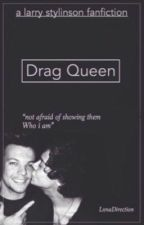 Drag Queen ( Larry Stylinson ) by LxnaDirection