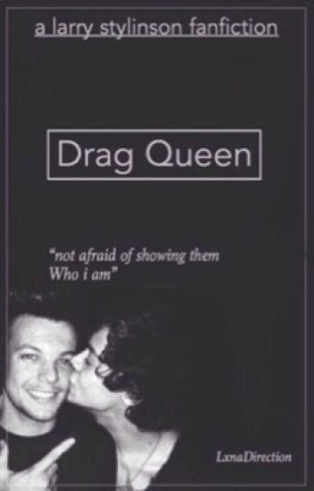 Drag Queen ( Larry Stylinson )