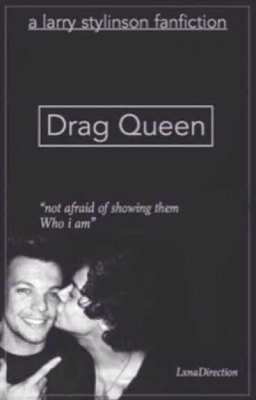 Drag Queen ( Larry Stylinson )