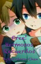 Free! Hermosos Recuerdos by Escritora-Chan
