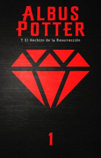 Albus Potter y el Hechizo de la Resurrección