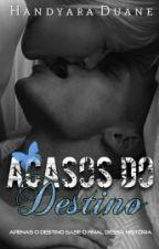 Acasos do Destino by HandyaraDuane