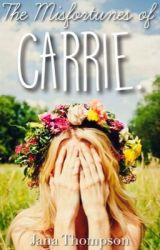 The Misfortunes Of Carrie by JanaTheWriter