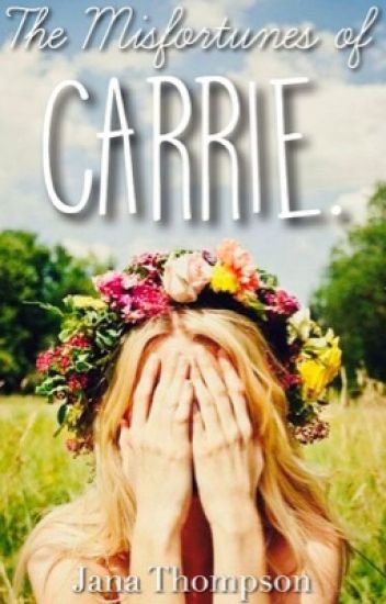 The Misfortunes Of Carrie
