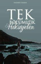 TEK BÖLÜMLÜK HİKAYELER! by mermarid