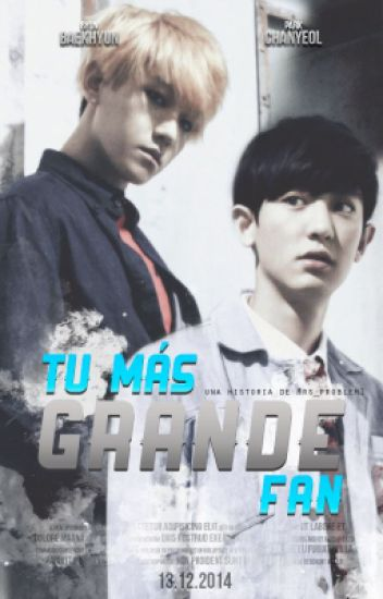 Tu más grande fan [ChanBaek]
