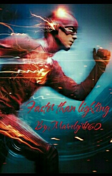 Faster than Lightning (A Barry Allen/The Flash fanfiction)