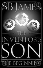 The Inventor's Son: The Beginning by SBJames