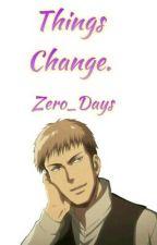 Jean x Reader: Things change. (Modern AU) by Zero_Days