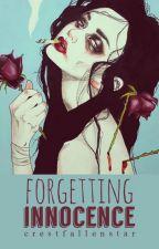 Forgetting Innocence by CrestFallenStar