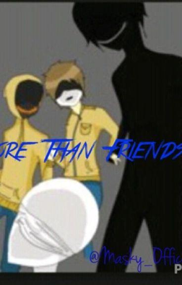 More Than Friends [Hoodie x Masky] {Yaoi}