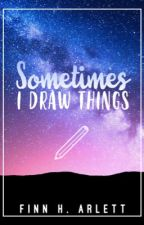 Art Book - Sometimes I Draw Things by FinnyH