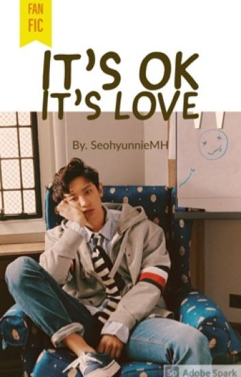 It's ok It's love (Chanyeol y tu)
