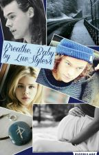 Breathe, Baby (HS) by LuvStyles4