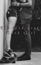 The Bad Boys Good girl by bbella15