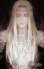 Rain Splashed (A Thranduil Fanfic) by ShutTheFuckOff