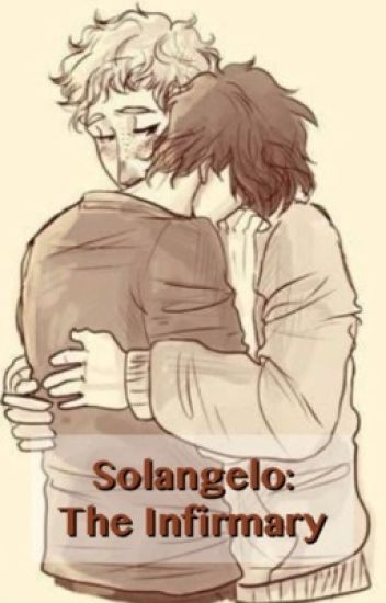Solangelo: The Infirmary