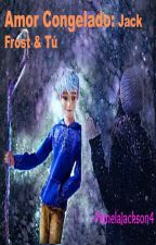 Amor Congelado: Jack Frost & Tú by PamelaJackson4