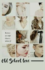 Old School Love (One Direction Fanfic) by sofia_sbo