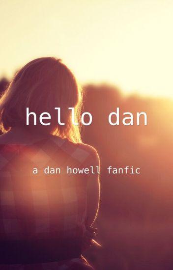 hello dan // a dan howell fanfic