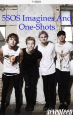 5SOS Imagines and one-shots by Maddie_Brooke5