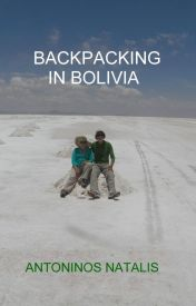 Backpacking In Bolivia by AntoninosNatalis
