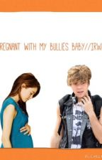 Pregnant with my bullies baby// Irwin by Ashtonz_Dimplez