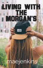 Living with the Morgan's by maejenkins