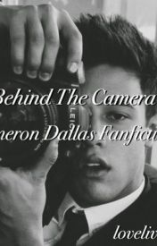 Behind The Cameras(Cameron Dallas) by lovelivegrier
