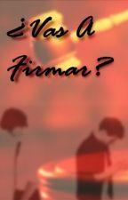 ¿Vas A Firmar? by yesishiplarry