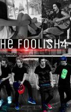 The Foolish4 by MyDorkyMahone