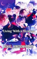 Living With Six Demons by Roxas_KingdomHearts