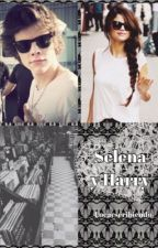 "Selena y Harry. ""TERMINADA"" by locaescribiendo"