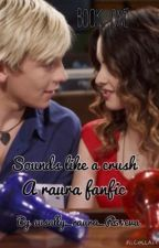 Sounds Like A Crush- A Raura Fanfic by auslly_raura_R54eva