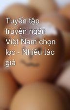 Tuyển tập truyện ngắn Việt Nam chọn lọc - Nhiều tác giả by soidonghoang_bvn92