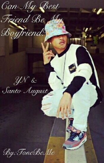 Can My Bestfriend Be My Boyfriend?? (Santo August & YN)