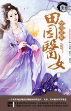 Không gian linh tuyền điền viên y nữ - Hinh Yên (Xuyên) by trannguyetly