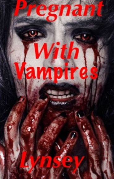 Pregnant With Vampires