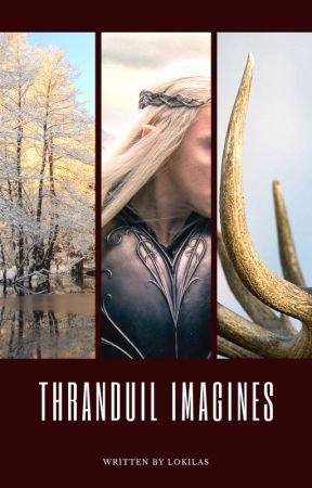Thranduil Imagines (The Hobbit) - TI- Imagine Thranduil