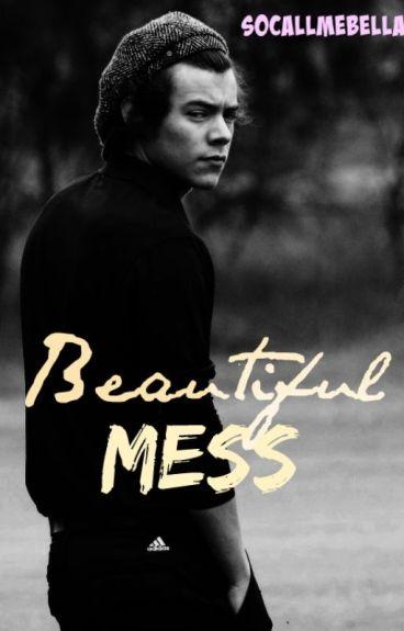 Beautiful Mess (A Harry Styles Fanfiction)