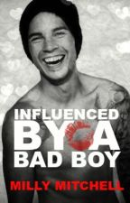 Influenced By A Bad Boy (Draft) by MillyJMitchell