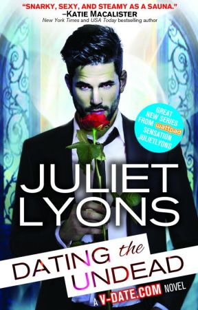 Dating the Undead [WATTPAD VERSION] by julietlyons