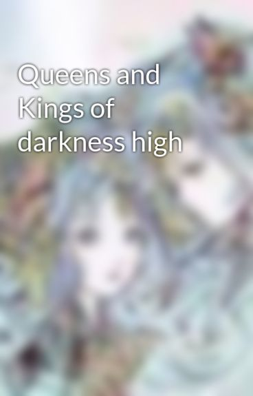 Queens and Kings of darkness high by spiritofthegemeni