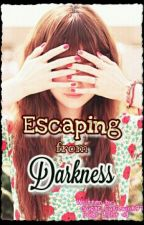 Escaping from Darkness ( One Shot ) by sugar_cutiewink97