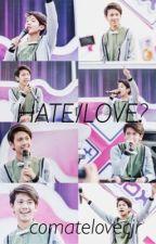 Hate/Love? by twntyeightsvnteen
